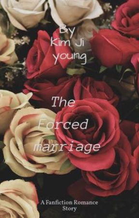 The forced marriage  by _armybts2019k
