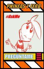 ⚡ El Ask de Phineas   Pregúntame   Te Respondo lo que Quieras   Phineas y Ferb ⚡ by LualCrossMx