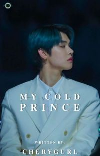 MY COLD PRINCE: HIS COLD HEART  CHOI YEONJUN FF cover