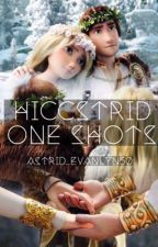 Hiccstrid One Shots by Astrid_Evanlyn