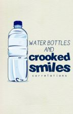Water Bottles and Crooked Smiles by correlations