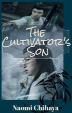 Book 1: The Cultivator's Son by Naomi_Chihaya