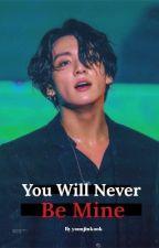 You Will Never Be Mine  || jinkook || by yoonjinkook