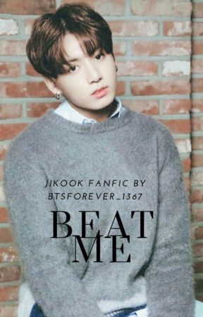 Beat Me! (Jikook Fanfic) by BTSForever_1367