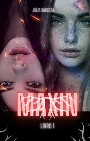 MAXIN ( Em 2021) by JuliaBarbosa445679