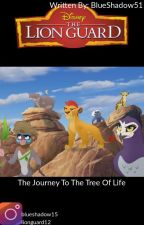 Lion Guard: The Journey To The Tree Of Life by LionGuardFan13