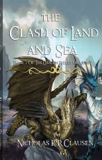 The Clash of Land and Sea. by captain22