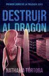 Destruir al dragón (saga 3241 - #1) cover