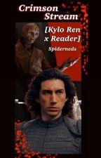CRIMSON STREAM [KYLO REN X READER] BOOK I by spiderneds