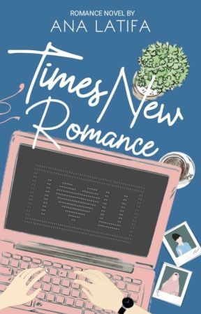Times New Romance [TAMAT] by Onlyana23