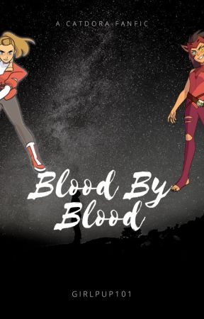 Blood By Blood by girlpup101