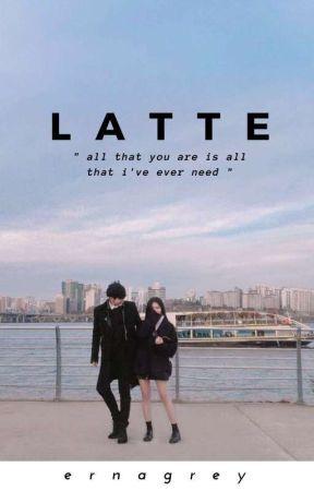 Latte [ᴏɴ ɢᴏɪɴɢ] by ernagrey