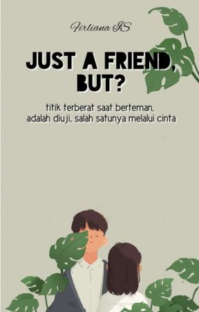 Just A Friend, But? by Firsfr