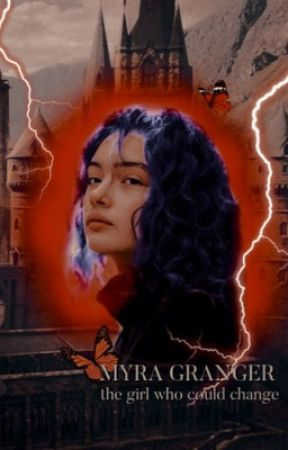 Myra Granger // The Girl Who Could Change // Book One by EtherealBean2