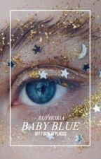Baby Blue ✧ Rules (Euphoria) by offtogreatplaces