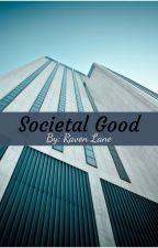 Societal Good by DeadAccount110
