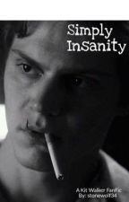 Simply Insanity~ (AHS) A Kit Walker FanFic by Stonewolf34