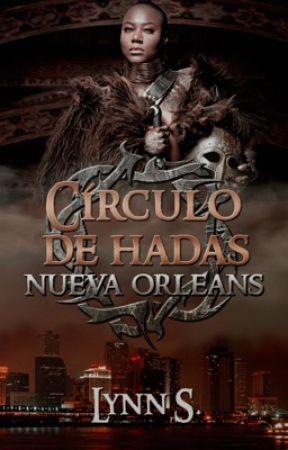 Círculo de las Hadas: Nueva Orleans by LynnS13