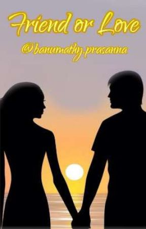 Friend or Love by banuprasa