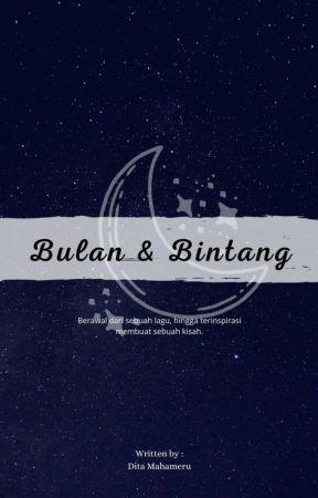Bulan & Bintang [Completed]  by Mahameru25