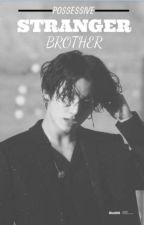 POSSESSIVE STRANGER BROTHER | JJK X LM by Misa9399