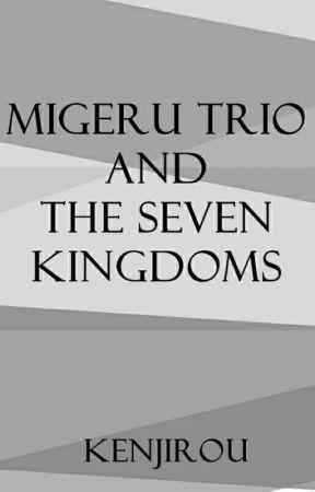 [END] Migeru Trio and The Seven Kingdoms! by Ken02Jirou