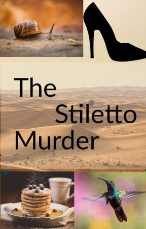 The Stiletto Murder - Short Story by hatecake007