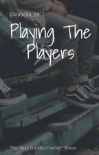 Playing The Players by Isabella_za