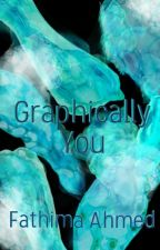 Graphically You by ultimatefantasy13