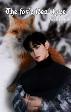 The fox's Ideal type/CHA EUNWOO Fanfic  by Zasheryd