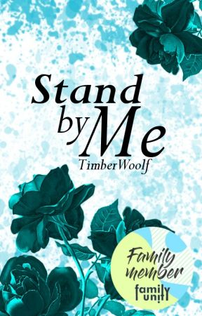 Stand By Me by TimberWoolf