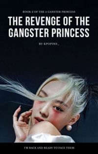 The Revenge Of The Gangster Princess <COMPLETED> cover