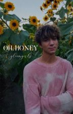 OH, HONEY | WHY DON'T WE ONESHOTS by -gloomgirls