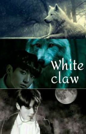 White claw ( Jungkook ff )  by clawsandfangs99