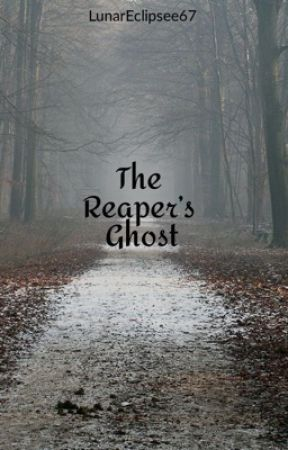 The Reaper's Ghost by LunarEclipseee67