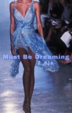 Must Be Dreaming | 2 | Daniel Seavey  by subtleseavey