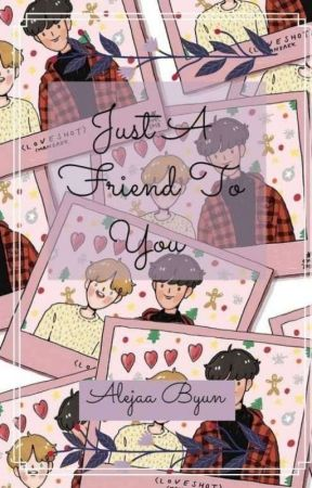 Just a Friend To You. [ChanBaek; TERMINADA]  by Alejaa-Byun