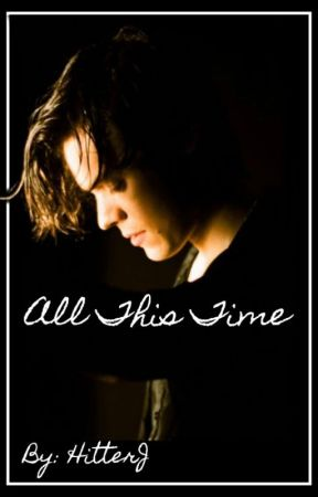 All This Time // H.S. // A.U. by Hitterj