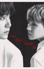 You Don't Know Me by DayDreamerHoseok