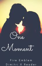 One Moment by hannahCbrown