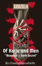 "Of Kaiju and Men  ""Monarch's Dark Secret"" by ChasingHerosFanfic"