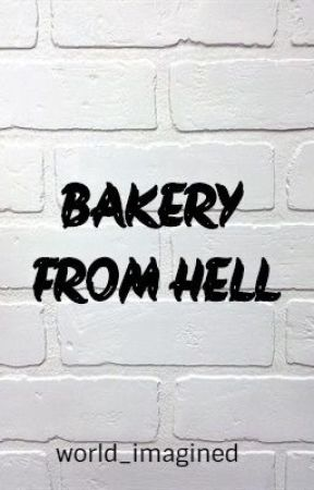 Bakery from hell by worldimagined23