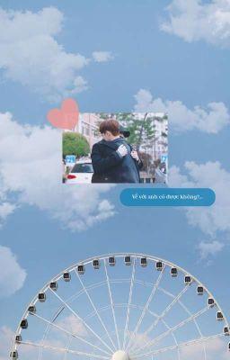 [Han Seungwoo x Choi Byungchan] - Về bên anh