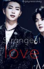 Strangest Love [Namjin] (Completed) by gaynessiskey