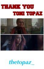 Thank You Toni Topaz - A Choni Story by thetopaz_