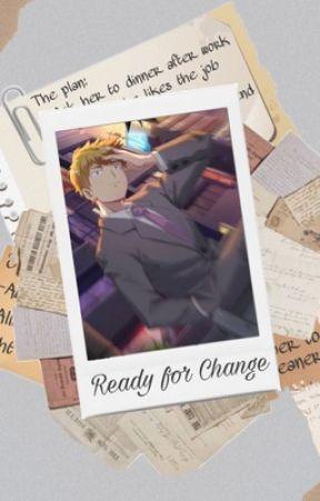   Ready For Change   (Reigen x Fem! Esper! Reader) by dummy_crummy