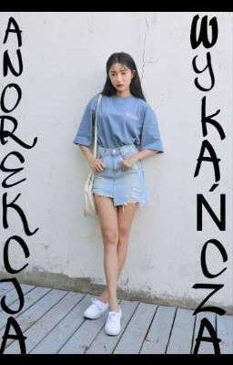 Đọc Truyện Anorekcja mnie wykończyła - Truyen4U.Net