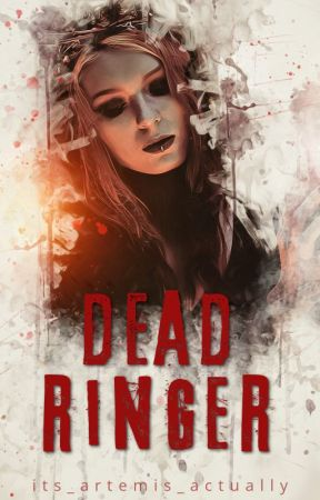 Dead Ringer by its_artemis_actually