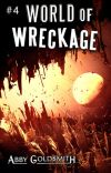 World of Wreckage [#SFF] [#Galactic] [#Complete] #4 cover