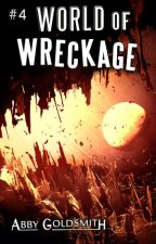 World of Wreckage [#SFF] [#Galactic] [#Complete] #4 by AbbyBabble